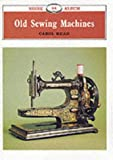Old Sewing Machines (Shire Library)