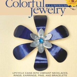 Create Colorful Aluminum Jewelry Upcycle cans into vibrant necklaces rings earrings pins bracelets 0 300x300 Create Colorful Aluminum Jewelry: Upcycle cans into vibrant necklaces, rings, earrings, pins, & bracelets in  with