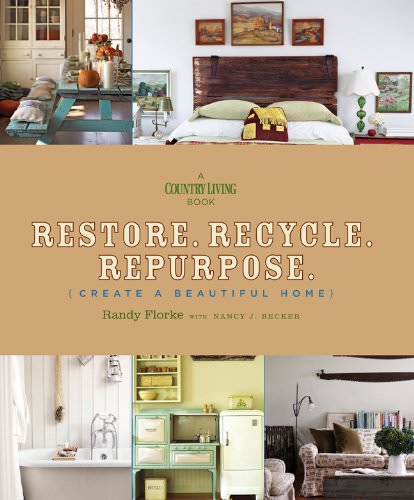 restore recycle repurpose create a beautiful home