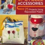 Upcycled-Accessories-25-Projects-Using-Repurposed-Plastic-0