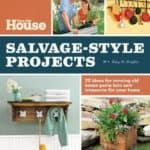 This-Old-House-Salvage-Style-Projects-22-Ideas-for-Turning-Old-House-Parts-Into-New-Treasures-for-Your-Home-0