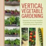 Vertical-Vegetable-Gardening-A-Living-Free-Guide-Living-Free-Guides-0