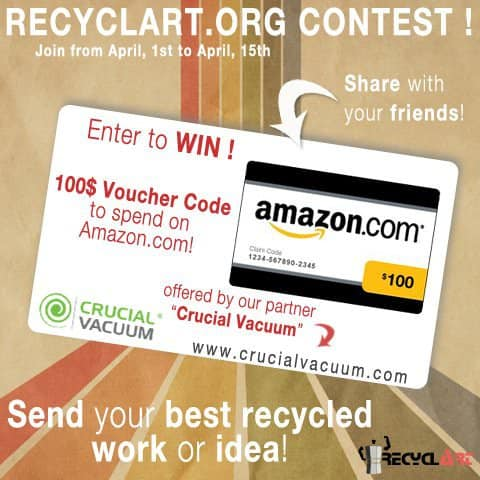 Recyclart.org Contest! 100$ Amazon Gift Certificate to Win! Do-It-Yourself Ideas