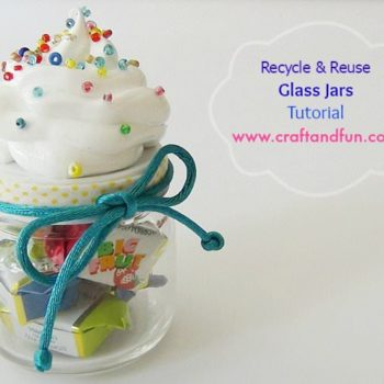 Recycle & Reuse Glass Jars - Tutorial