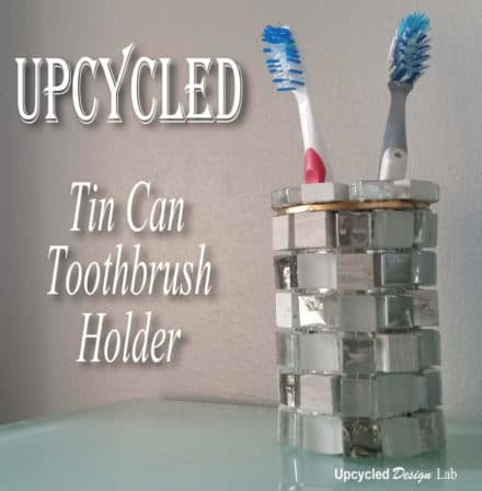Upcycled Tin Can Toothbrush Holder