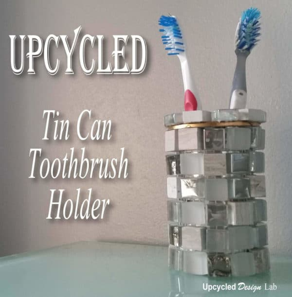Upcycled Tin Can Toothbrush Holder Do-It-Yourself Ideas