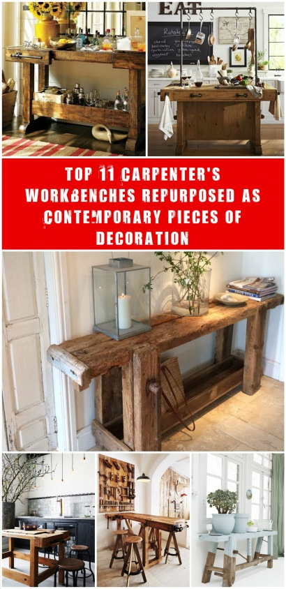 Top 11 Carpenter's Workbenches Repurposed as Contemporary Pieces of Decoration