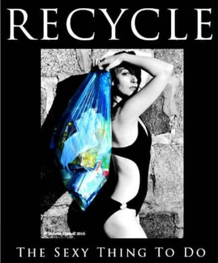 Recycle: The Sexy Thing To Do
