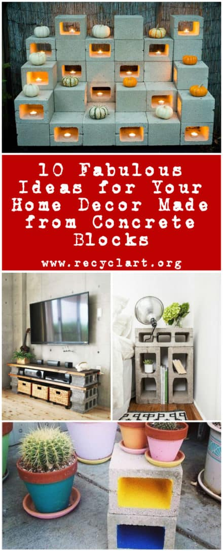 10 Fabulous Ideas for Your Home Décor Made from Concrete Blocks