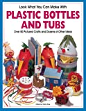 Look What You Can Make With Plastic Bottles