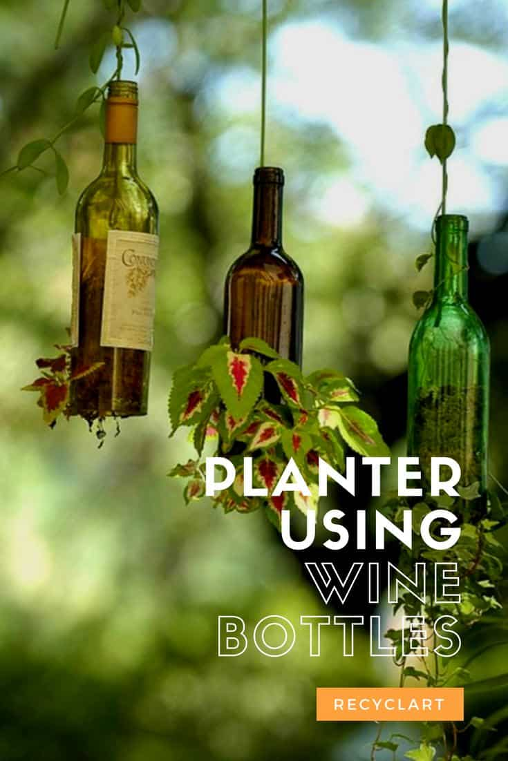 Planter Using Upcycled Wine Bottles • Recyclart