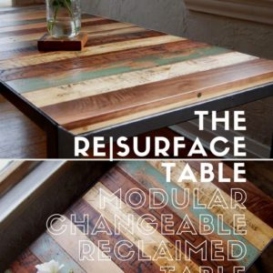 The Re|surface Table: Modular Changeable Reclaimed Table 8 • Recycled Furniture