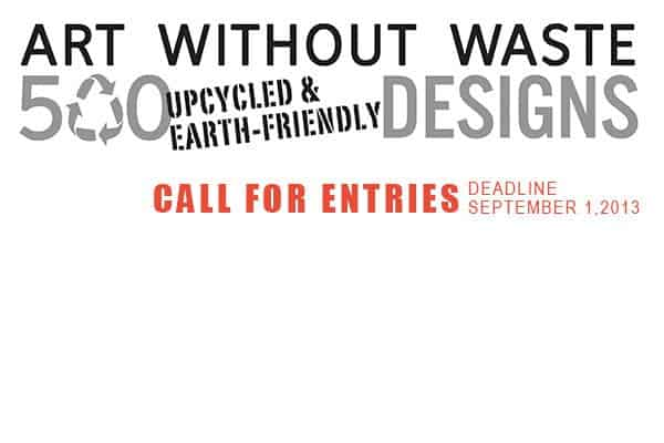 Call For Entries: Up-cycle Art and Designs Recycled Art
