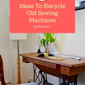 60 Ideas To Recycle Vintage Sewing Machines 6 • Recycled Furniture