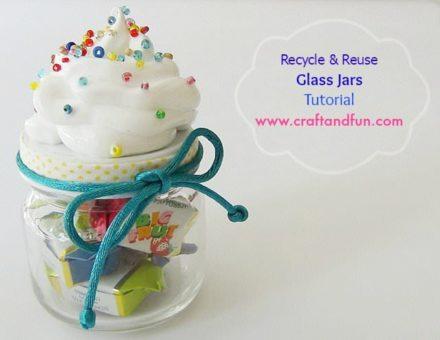 Recycle & Reuse Glass Jars – Tutorial