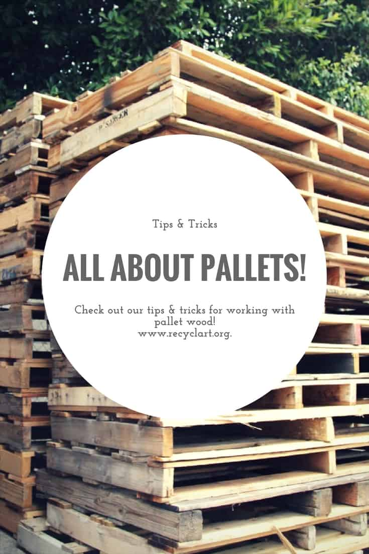 All About Pallets! Upcycling Pallet Wood Tips • Recyclart