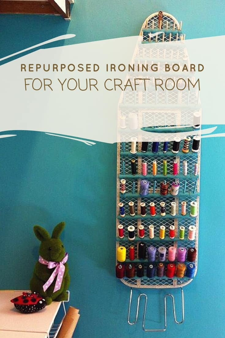Repurposed Ironing Board For Your Craft Room Recyclart