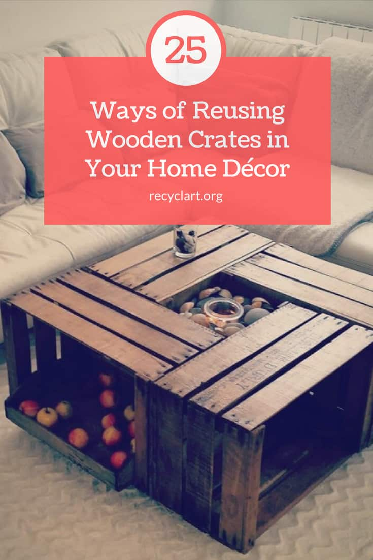 25+ Ways of Reusing Old Wooden Crates in Your Interior Design • Recyclart