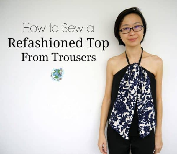 How to Refashion Trousers into a Top Clothing