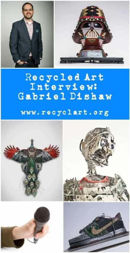 Recycled Art Interview #9: Gabriel Dishaw