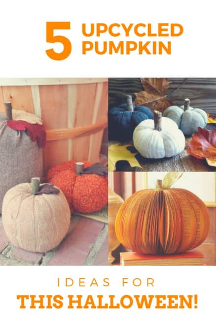 5 Great Upcycled Pumpkin Ideas For This Halloween!