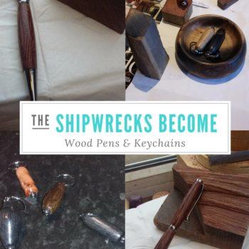 Shipwrecks Become Wood Pens/Keychains