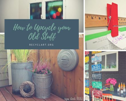 How To Upcycle Your Old Stuff
