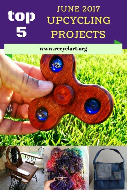 Top 5 Upcycled Project Ideas June 2017