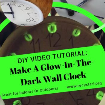 Diy Video Tutorial: Rust-oleum Glow-in-the-dark Clock