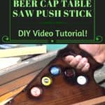 Diy Video Tutorial: Beer Cap Table Saw Push Stick
