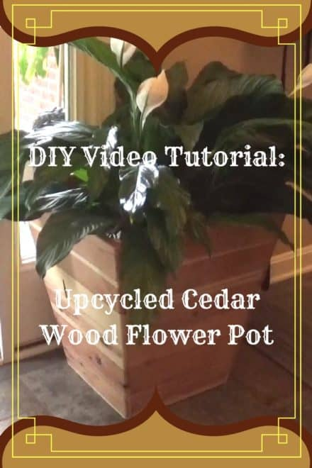 Diy Video Tutorial: Reclaimed Cedar Flower Pot