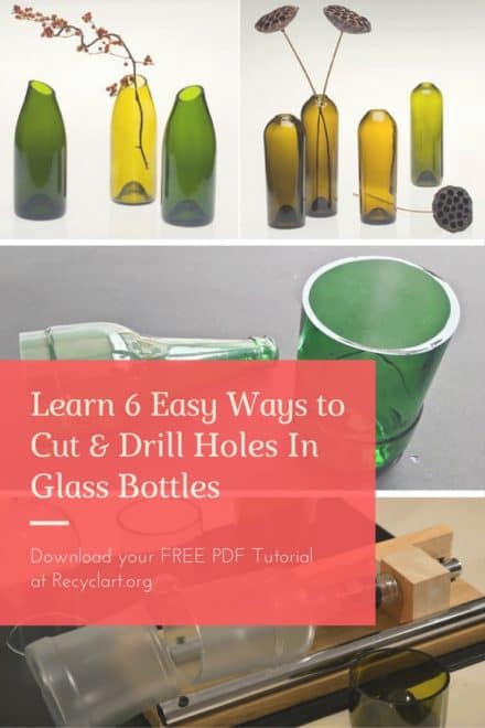 6 Easy Ways to Cut & Drill Holes In Glass Bottles