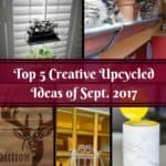 Top 5 September 2017 Upcycled Projects You Chose!