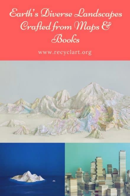 Earth's Diverse Landscapes Crafted from Artistically Repurposed Maps & Books