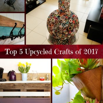 2017 Top 5 Recycled Art Projects You Created