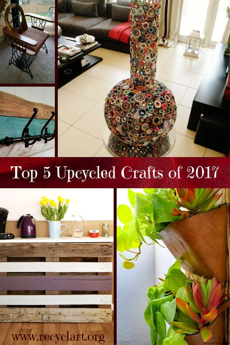 One man's trash is another's unbelievable art medium! Check out the Top 5 Upcycled Crafts of 2017 created by you and selected by you! #recyclart #upcycled #wow #diyupcycled #youmadeit #bestof2017