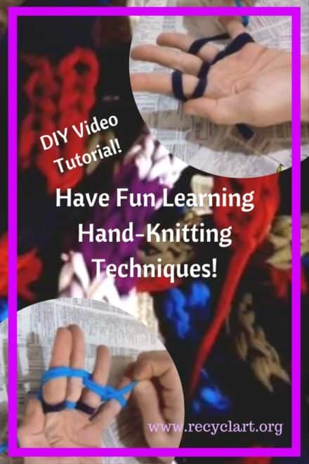 Hand Knitting Tutorial: Upcycle Old Yarn Or Clothing Strips