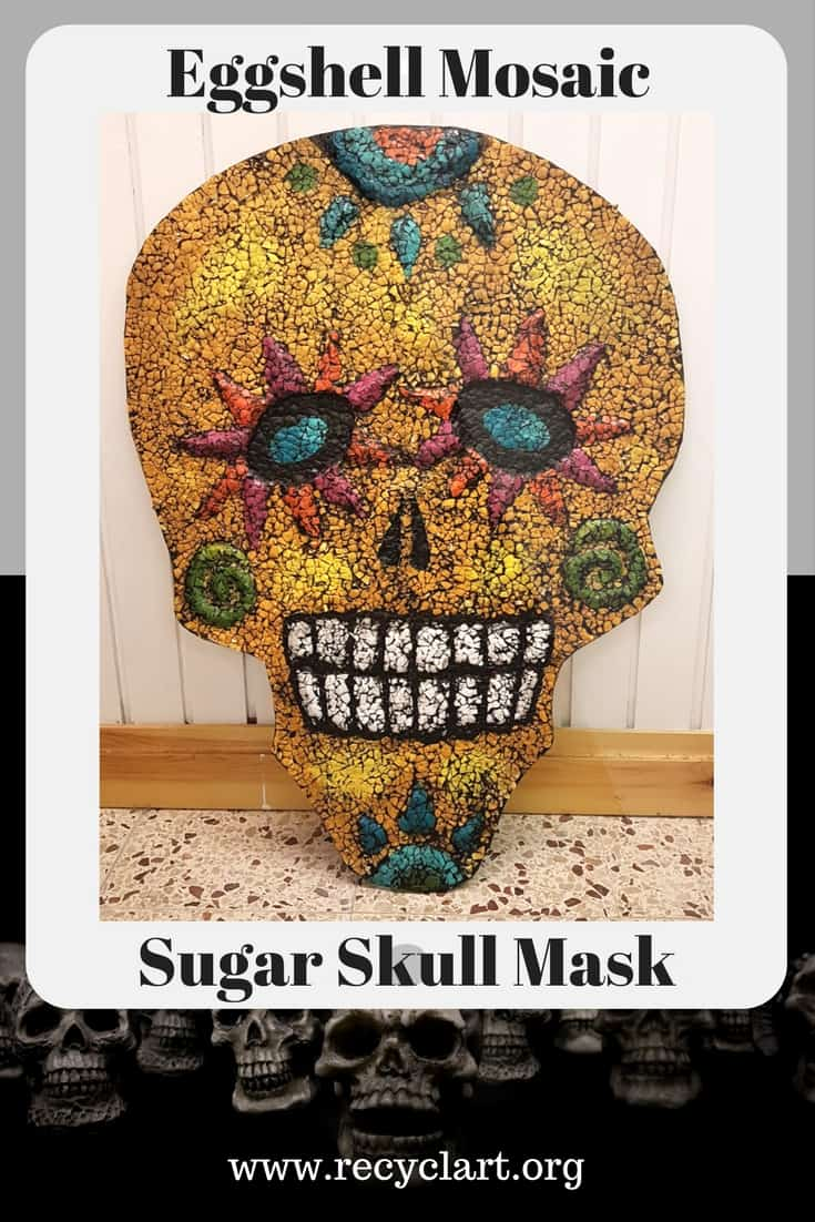 Eggshell Mosaic Sugar Skull Mask: DIY upcycling project! Save those eggshells! Rinse them off, dry them thoroughly and have fun with the kids or grandkids! #diysugarskullmask #diymosaicsugarskull #funfamilyproject #recycledartideas