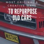 Most Original & Creative Ways to Repurpose Old Cars