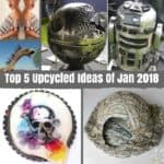 Top 5 Upcycled Crafts Of January 2018 You Picked!