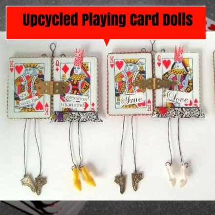 Upcycled Playing Card Dolls Make Great Gifts!