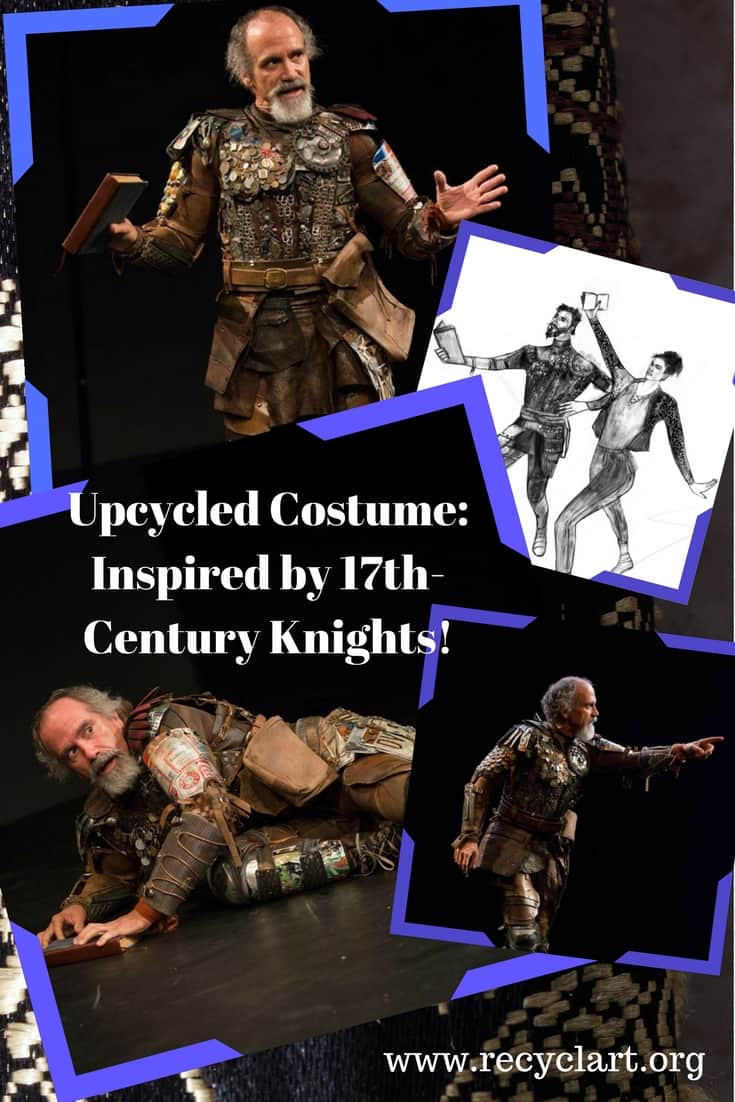 Modern Day Upcycled Don Quixote Theater Costume! With an ingenious combination of upcycled materials, this costume was flexible, lighter, and inspired! #donquixote #17thcenturyknights #upcycledcostumes #upcycledtheatercostumes #recyclart