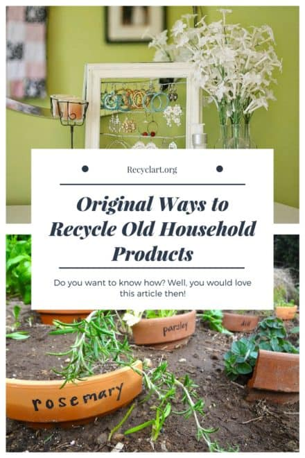 Extraordinary Ways to Recycle Old Household Products to Uniquely New Artifacts