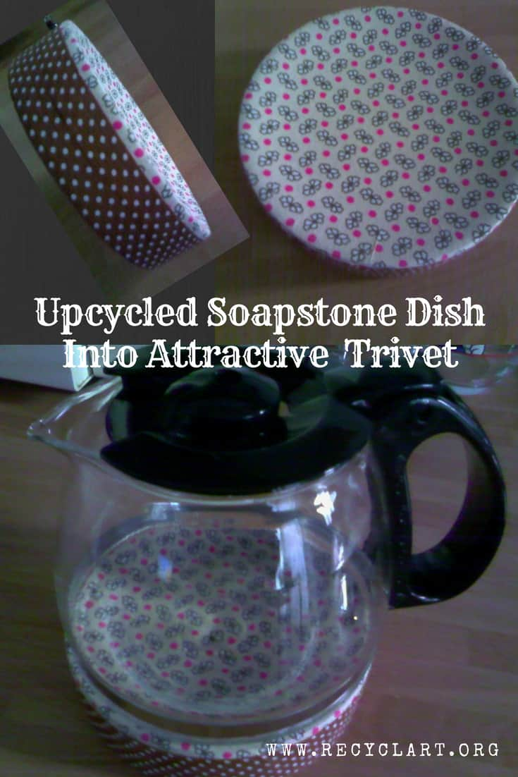 Upcycled soapstone dish becomes a cute coffee pot trivet! Don't throw out that broken soapstone bowl. Cover it & use it in a heat-resistant coffee pot coaster! #recyclart #diyupcyclingprojects #trivet #coffeepotcoaster