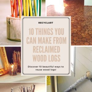 recyclart.org-10-things-you-can-make-from-reclaimed-wood-logs-11
