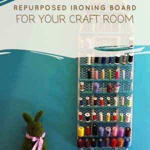 recyclart.org-repurposed-ironing-board-for-your-craft-room-01